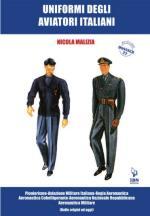 57823 - Malizia, N. - Uniformi degli aviatori italiani