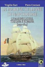 57842 - Ilari-Crociani, V.-P. - Marine Italiane di Napoleone Vol 1. Le Marine ligure, toscana e romana 1797-1814 (Le)