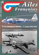 57868 - Ailes Francaises , 11 - Ailes Francaises 1939-1945 11: Le transport aerien 1936-1940 (1ere partie)