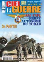 57886 - Ciel de Guerre, 14 - Ciel de Guerre 14: Les FAFL sur le front autonome du Tchad (2eme partie)