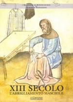 57909 - Marangoni, F. - Quaderni di rievocazione Vol 1. XIII secolo: l'abbigliamento maschile (I)