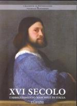 57912 - Marangoni, F. - Quaderni di rievocazione Vol 4. XVI secolo: l'abbigliamento maschile in Italia (I)