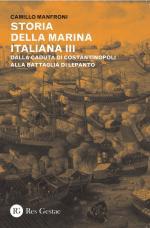 57914 - Manfroni, C. - Storia della marina italiana Vol 3 Dalla caduta di Costantinopoli alla battaglia di Lepanto