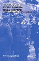 57920 - Dumont, J. - Storia segreta della Gestapo. L'infernale polizia del Terzo Reich Vol 2 (La)