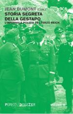 57921 - Dumont, J. - Storia segreta della Gestapo. L'infernale polizia del Terzo Reich Vol 3 (La)