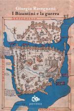 57927 - Ravegnani, G. - Bizantini e la guerra. L'eta' di Giustiniano (I)