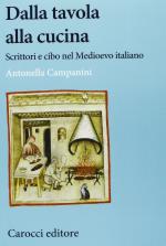 57937 - Campanini, A. - Dalla tavola alla cucina. Scrittori e cibo nel Mediterraneo italiano