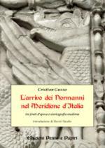 57939 - Guzzo, C. - Arrivo dei Normanni nel Meridione d'Italia. Tra fonti d'epoca e storiografia moderna (L')