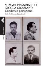 57945 - Franzinelli-Graziano, M.-N. - Odissea partigiana. Dalla Resistenza al manicomio (Un')