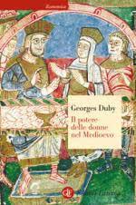 57954 - Duby, G. - Potere delle donne nel Medioevo (Il)