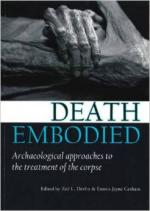 57956 - Devlin-Graham, Z.L.-E.J. - Death embodied. Archaeological approaches to the treatment of the corpse