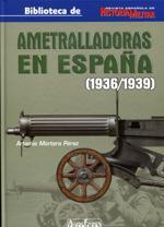 57959 - Mortera Perez, A. - Ametralladoras en Espana 1936-1939