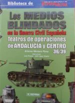 57962 - Mortera Perez, A. - Medios blindados en la Guerra Civil Espanola Vol 2. Teatro de operaciones de Andalucia y Centro 36/37 (Los)