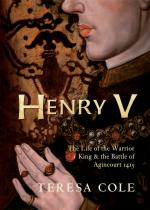 57964 - Cole, T. - Henry V. The Life of the Warrior King and the Battle of Agincourt 1415