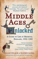57968 - Chadwick,  - Middle Ages Unlocked. A Guide to Life in Medieval England 1050-1300 (The)
