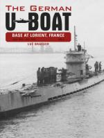 57993 - Braeuer, L. - German U-Boat Base at Lorient, France Vol 2: July 1941-July 1942
