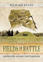 58014 - Evans, R. - Fields of Battle. Retracing Ancient Battlefields