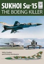 58017 - Gordon, Y. - Sukhoi Su-15. The Boeing Killer - Flightcraft 05