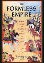 58020 - Mott, C. - Formless Empire. A Short History of Diplomacy and Warfare in Central Asia (The)