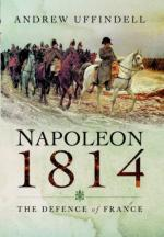 58031 - Uffindell, A. - Napoleon 1814. The Defence of France