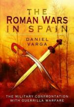 58035 - Varga, D. - Roman Wars in Spain. The Military Confrontation with Guerrilla Warfare (The)