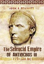 58038 - Grainger, J.D. - Seleukid Empire of Antiochus III 223-187 BC (The)