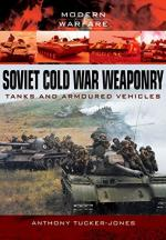 58040 - Tucker Jones, A. - Soviet Cold War Weaponry. Tanks and Armoured Vehicles