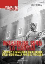 58056 - Oliva, G. - Mussolini 1945 la fine del fascismo