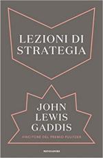 58060 - Lewis Gaddis, J. - Lezioni di strategia