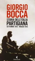 58117 - Bocca, G. - Storia dell'Italia partigiana. Settembre 1943-maggio 1945