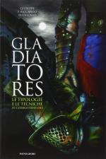 58118 - Rudilosso-Rudilosso, G.-R. - Gladiatores. Le tipologie e le tecniche di combattimento