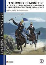 58121 - Melani-Ricciardi, A.-E. - Esercito piemontese. Alla vigilia della seconda guerra per l'indipendenza d'Italia 1849-1859 Vol 2: la Cavalleria (L')