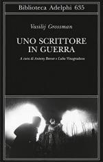 58209 - Grossman, V. - Scrittore in guerra (Uno)