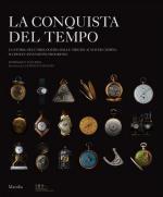 58211 - Flechon, D. - Conquista del tempo. La storia dell'orologeria dalle origini ai nostri giorni. Scoperte-invenzioni-progresso (La)