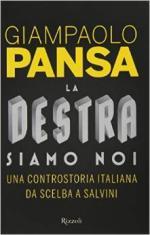 58223 - Pansa, G. - Destra siamo noi. Una controstoria italiana da Scelba a Salvini (La)