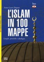 58231 - Dupont-Balavoine, A.L.-G. - Islam in 100 mappe. Luoghi, pratiche e ideologia (L')