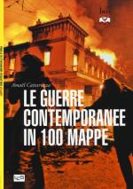 58239 - Cattaruzza, A. - Guerre contemporanee in 100 mappe (Le)