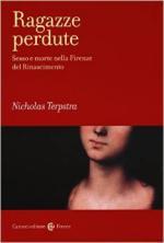 58245 - Terpstra, N. - Ragazze perdute. Sesso e morte nella Firenze del Rinascimento