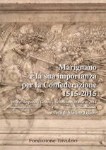 58264 - Vigano', M. cur - Marignano e la sua importanza per la Confederazione 1515-2015