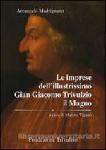 58267 - Madrignano, A. - Imprese dell'Illustrissimo Gian Giacomo Trivulzio il Magno (Le)