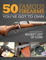58273 - Hacker, R. - 50 Famous Firearms You've Got to Own. Rick Hacker's Bucket List of Guns