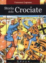 58304 - Cognasso, F. - Storia delle Crociate