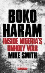 58323 - Smith, M. - Boko Haram. Inside Nigeria's Unholy War