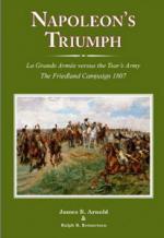 58332 - Arnold-Reinertsen, J.R.-R.R. - Napoleon's Triumph. La Grande Armee versus the Tsar's Army. The Friedland Campaign 1807