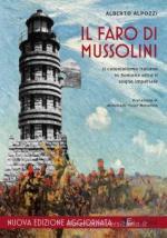 58336 - Alpozzi, A. - Faro di Mussolini. L'opera coloniale piu' controversa e il sogno dell'Impero nella Somalia Italiana 1889-1941 (Il)