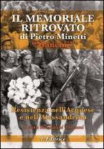 58342 - Toscani, G. cur - Memoriale ritrovato di Pietro Minetti 'Mancini'. Resistenza nell'Acquese e nell'Alessandrino (Il)