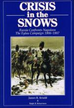 58344 - Arnold-Reinertsen, J.R.-R. - Crisis in the Snows. Russia Confronts Napoleon. The Eylau Campaign 1806-1807
