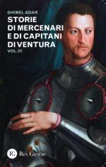 58364 - Adar, G. - Storie di mercenari e di capitani di ventura Vol 3