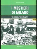 58384 - Ogliari, F. - Mestieri di Milano. Inventario della memoria Ottocento - Novecento 2 Voll (I)