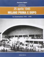 58388 - Ogliari, F. - 25 Aprile 1945 Milano prima e dopo Vol 4: La ricostruzione 1945-1950